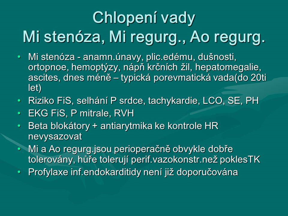 Chlopení vady Mi stenóza, Mi regurg., Ao regurg.