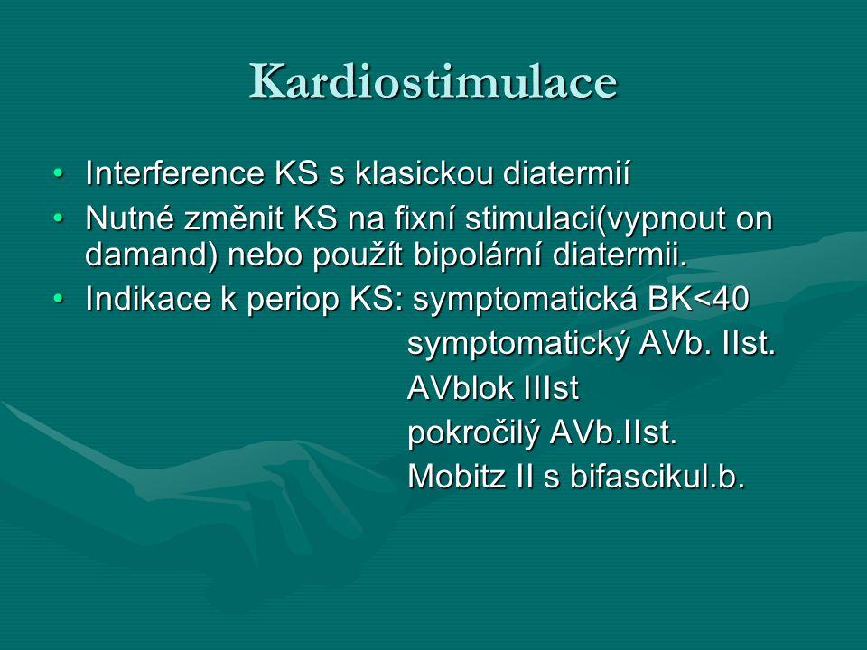 Kardiostimulace Interference KS s klasickou diatermiíInterference KS s klasickou diatermií Nutné změnit KS na fixní stimulaci(vypnout on damand) nebo