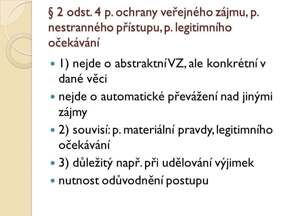 § 2 odst.4 p. ochrany veřejného zájmu, p. nestranného přístupu, p.