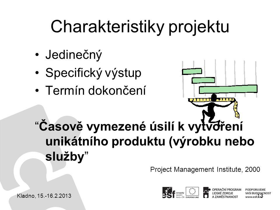 """Jedinečný Specifický výstup Termín dokončení """"Časově vymezené úsilí k vytvoření unikátního produktu (výrobku nebo služby"""" Project Management Institute"""