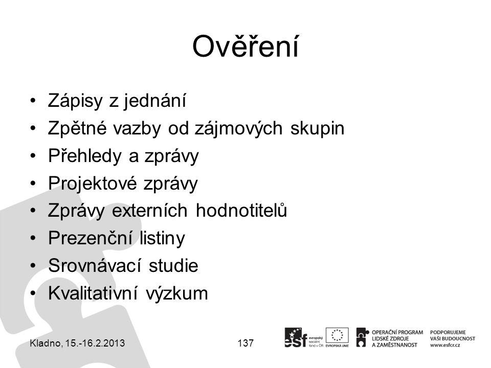 137 Ověření Zápisy z jednání Zpětné vazby od zájmových skupin Přehledy a zprávy Projektové zprávy Zprávy externích hodnotitelů Prezenční listiny Srovn