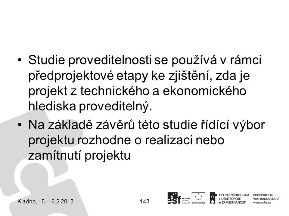 143 Studie proveditelnosti se používá v rámci předprojektové etapy ke zjištění, zda je projekt z technického a ekonomického hlediska proveditelný. Na
