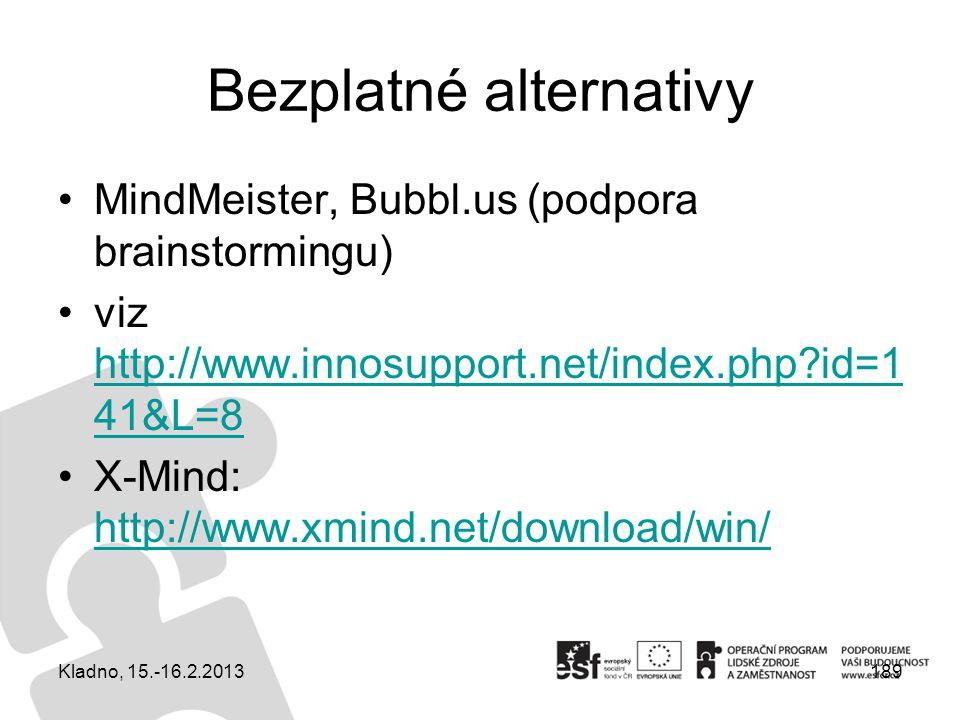 Bezplatné alternativy MindMeister, Bubbl.us (podpora brainstormingu) viz http://www.innosupport.net/index.php?id=1 41&L=8 http://www.innosupport.net/i