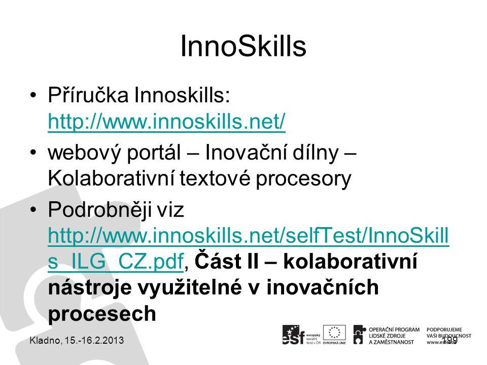 InnoSkills Příručka Innoskills: http://www.innoskills.net/ http://www.innoskills.net/ webový portál – Inovační dílny – Kolaborativní textové procesory