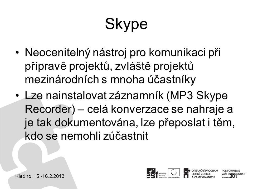Skype Neocenitelný nástroj pro komunikaci při přípravě projektů, zvláště projektů mezinárodních s mnoha účastníky Lze nainstalovat záznamník (MP3 Skyp