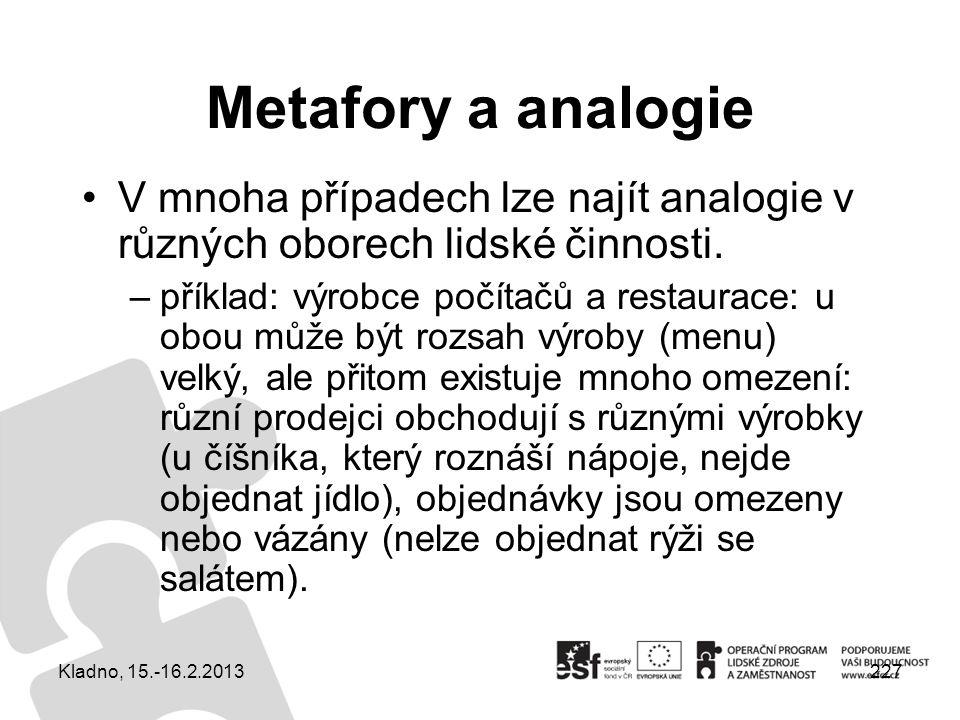 227 Metafory a analogie V mnoha případech lze najít analogie v různých oborech lidské činnosti. –příklad: výrobce počítačů a restaurace: u obou může b