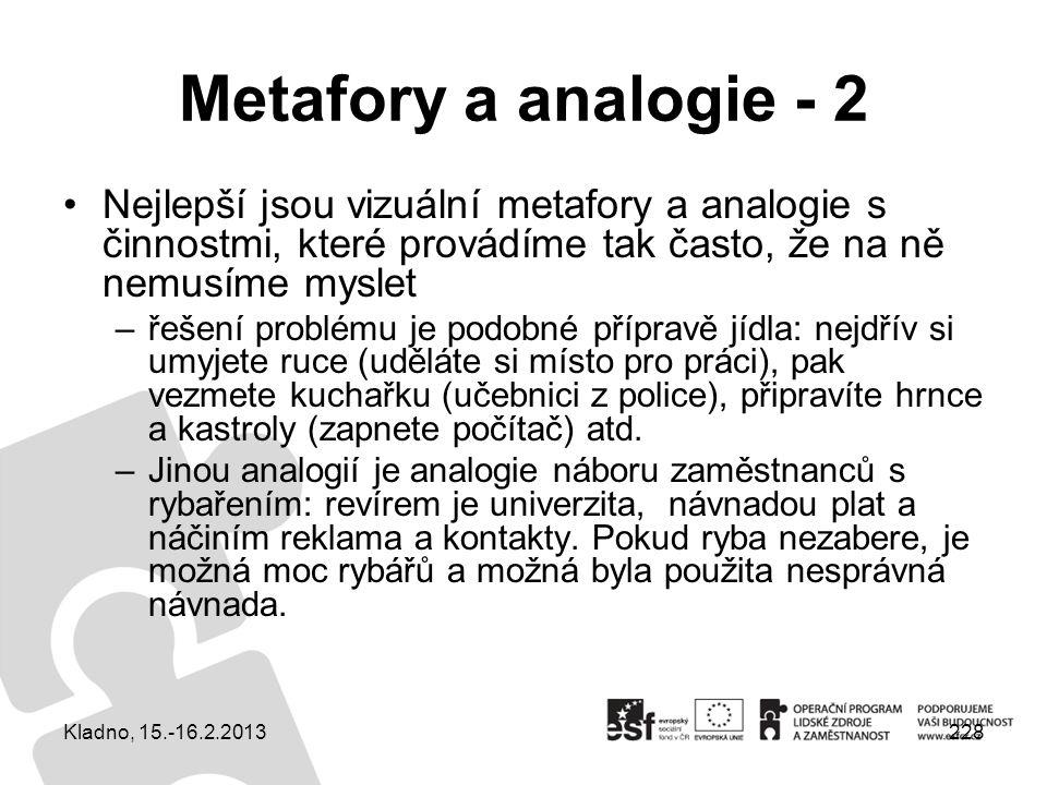 228 Metafory a analogie - 2 Nejlepší jsou vizuální metafory a analogie s činnostmi, které provádíme tak často, že na ně nemusíme myslet –řešení problé