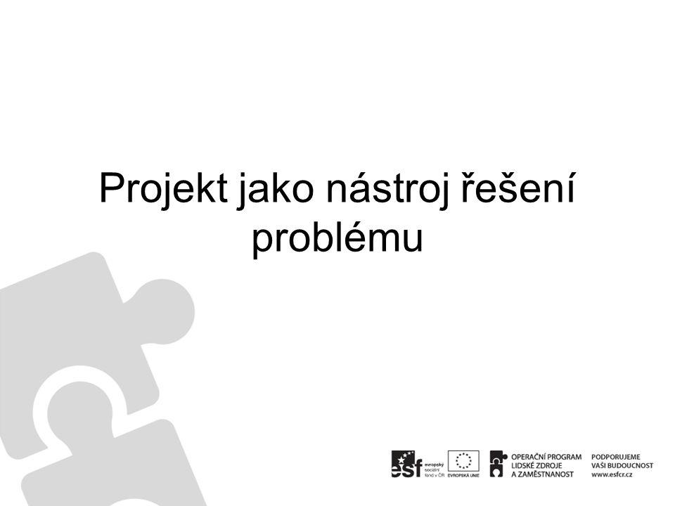 Projekt jako nástroj řešení problému