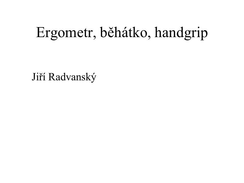 Ergometr, běhátko, handgrip Jiří Radvanský