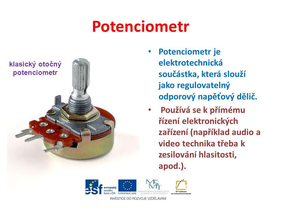 Potenciometr Potenciometr je elektrotechnická součástka, která slouží jako regulovatelný odporový napěťový dělič. Používá se k přímému řízení elektron