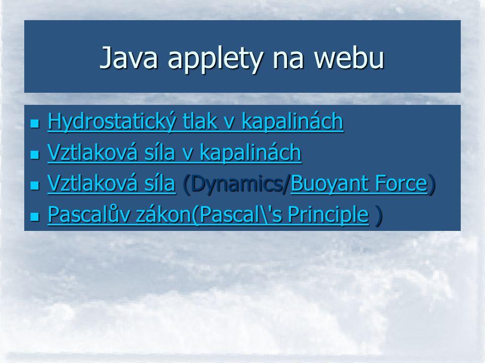 Java applety na webu Hydrostatický tlak v kapalinách Hydrostatický tlak v kapalinách Hydrostatický tlak v kapalinách Hydrostatický tlak v kapalinách V