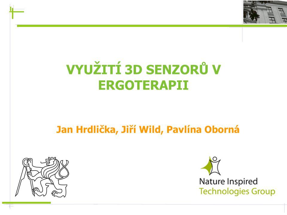 VYUŽITÍ 3D SENZORŮ V ERGOTERAPII Jan Hrdlička, Jiří Wild, Pavlína Oborná