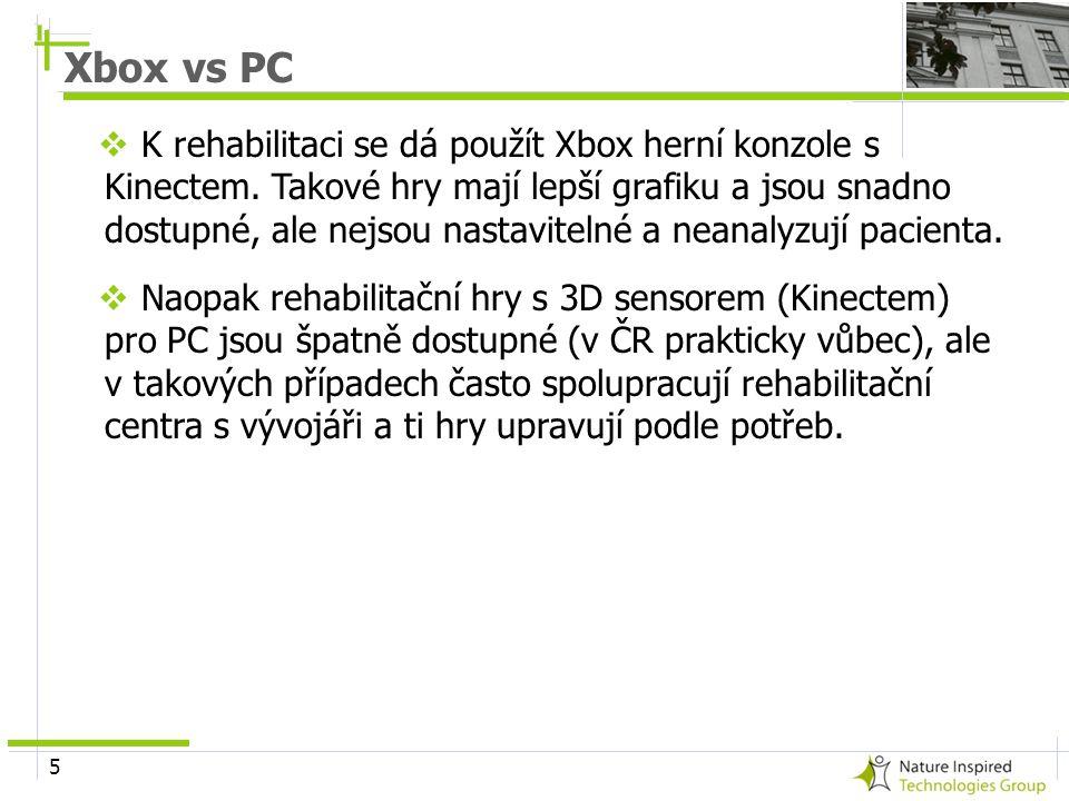 5  K rehabilitaci se dá použít Xbox herní konzole s Kinectem. Takové hry mají lepší grafiku a jsou snadno dostupné, ale nejsou nastavitelné a neanaly