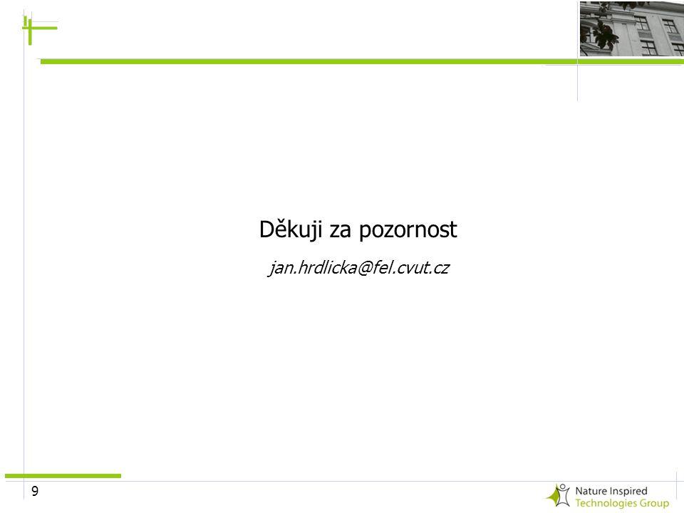 9 Děkuji za pozornost jan.hrdlicka@fel.cvut.cz