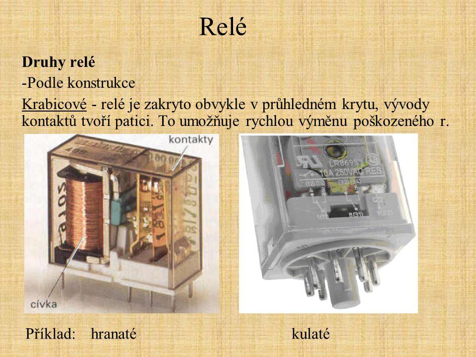 Relé Druhy relé -Podle konstrukce Impulzní časové - mají časově nastavitelný vypínač, který po určitém čase od zapínacího impulzu opět odpojí spotřebič (schodišťový automat).