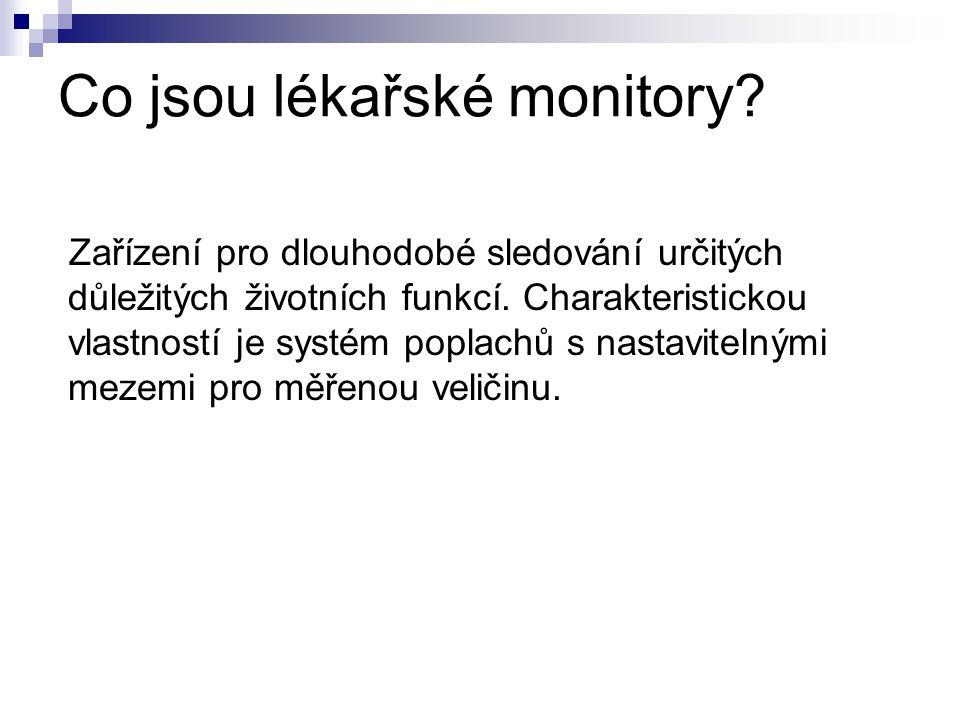 Co jsou lékařské monitory.Zařízení pro dlouhodobé sledování určitých důležitých životních funkcí.