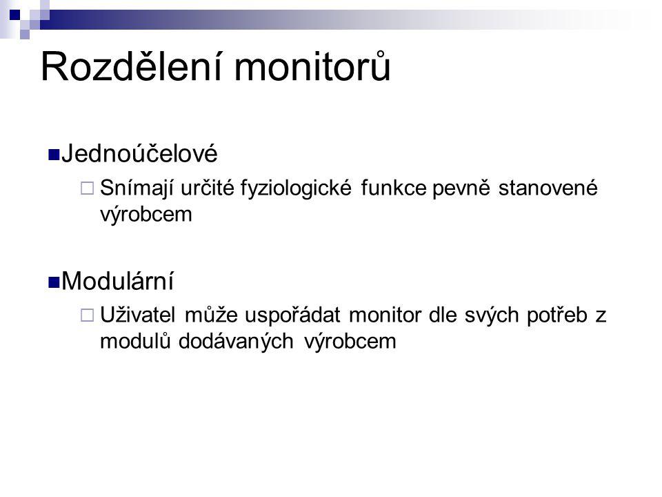 Rozdělení monitorů Jednoúčelové  Snímají určité fyziologické funkce pevně stanovené výrobcem Modulární  Uživatel může uspořádat monitor dle svých potřeb z modulů dodávaných výrobcem