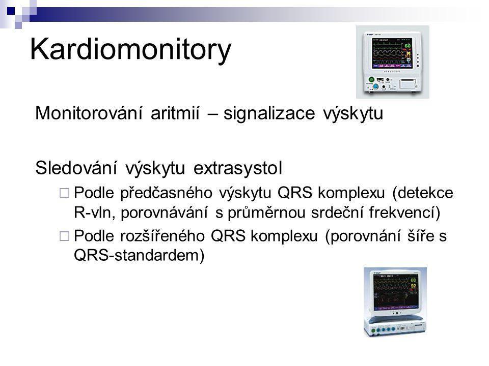 Kardiomonitory Monitorování aritmií – signalizace výskytu Sledování výskytu extrasystol  Podle předčasného výskytu QRS komplexu (detekce R-vln, porovnávání s průměrnou srdeční frekvencí)  Podle rozšířeného QRS komplexu (porovnání šíře s QRS-standardem)