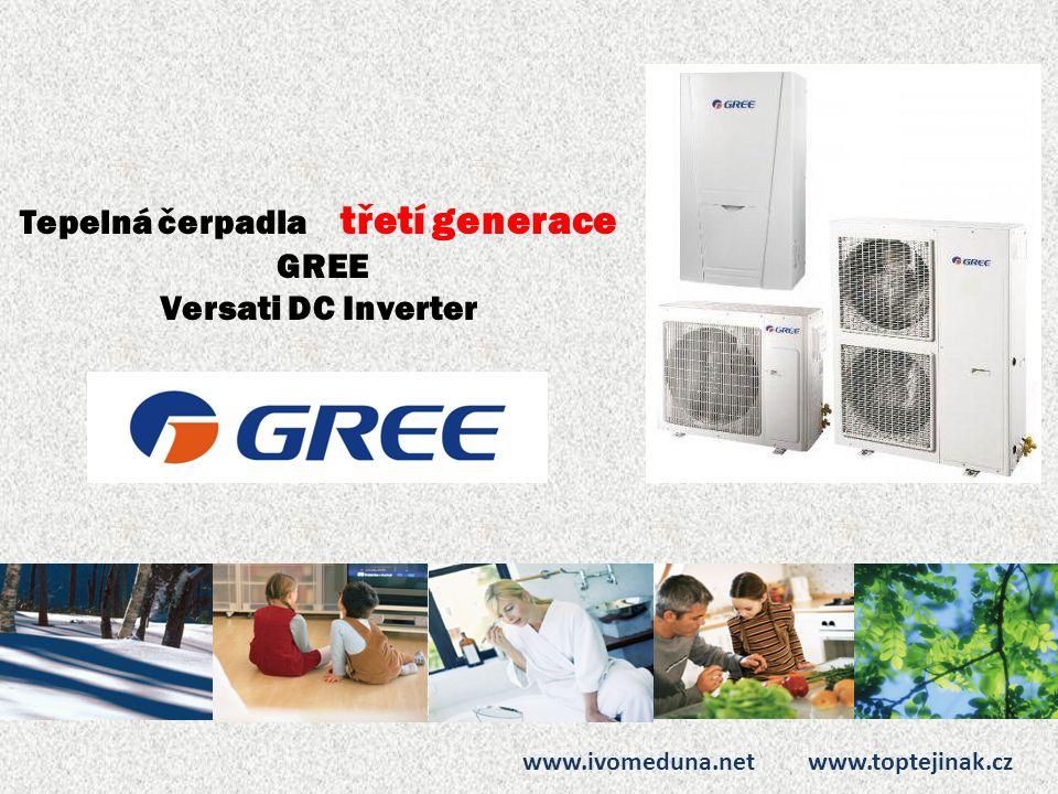 Tepelná čerpadla třetí generace GREE Versati DC Inverter www.ivomeduna.net www.toptejinak.cz
