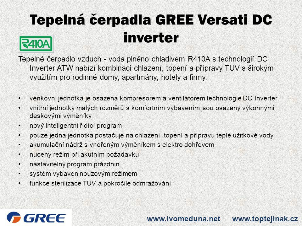 Tepelná čerpadla GREE Versati DC inverter Tepelné čerpadlo vzduch - voda plněno chladivem R410A s technologií DC Inverter ATW nabízí kombinaci chlazen