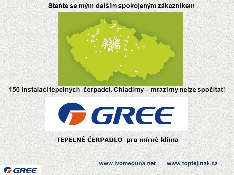 www.ivomeduna.net www.toptejinak.cz TEPELNÉ ČERPADLO pro mírné klima Staňte se mým dalším spokojeným zákazníkem 150 instalací tepelných čerpadel. Chla