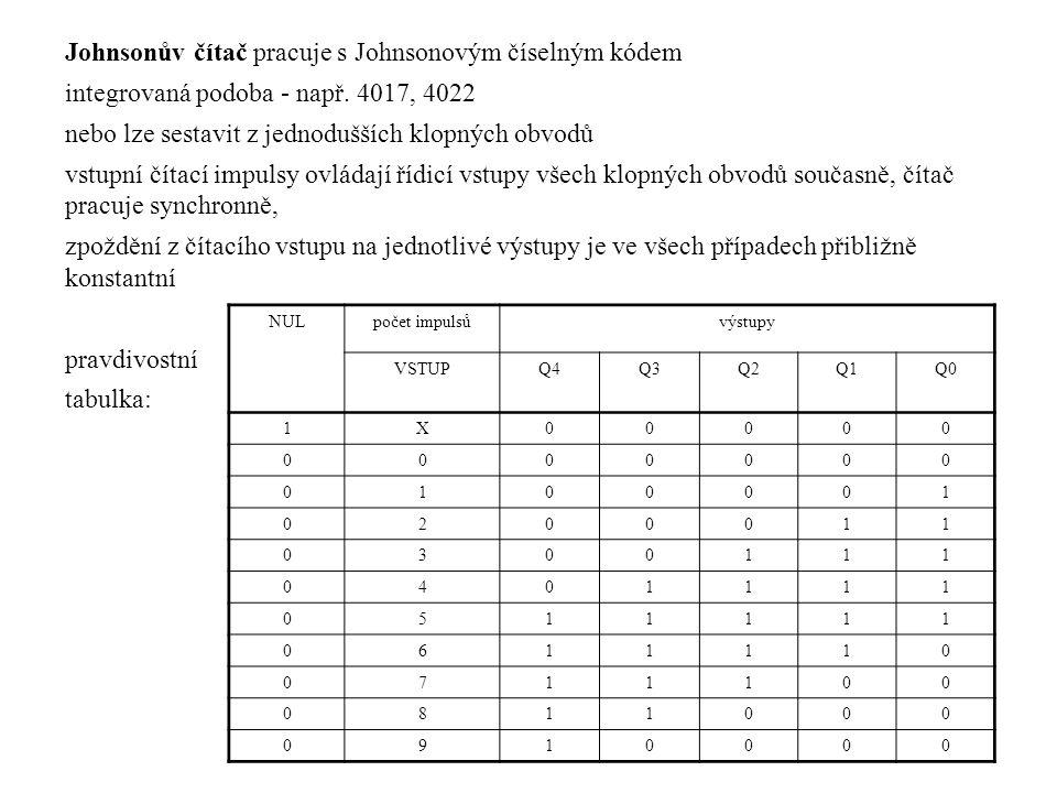 Johnsonův čítač pracuje s Johnsonovým číselným kódem integrovaná podoba - např.