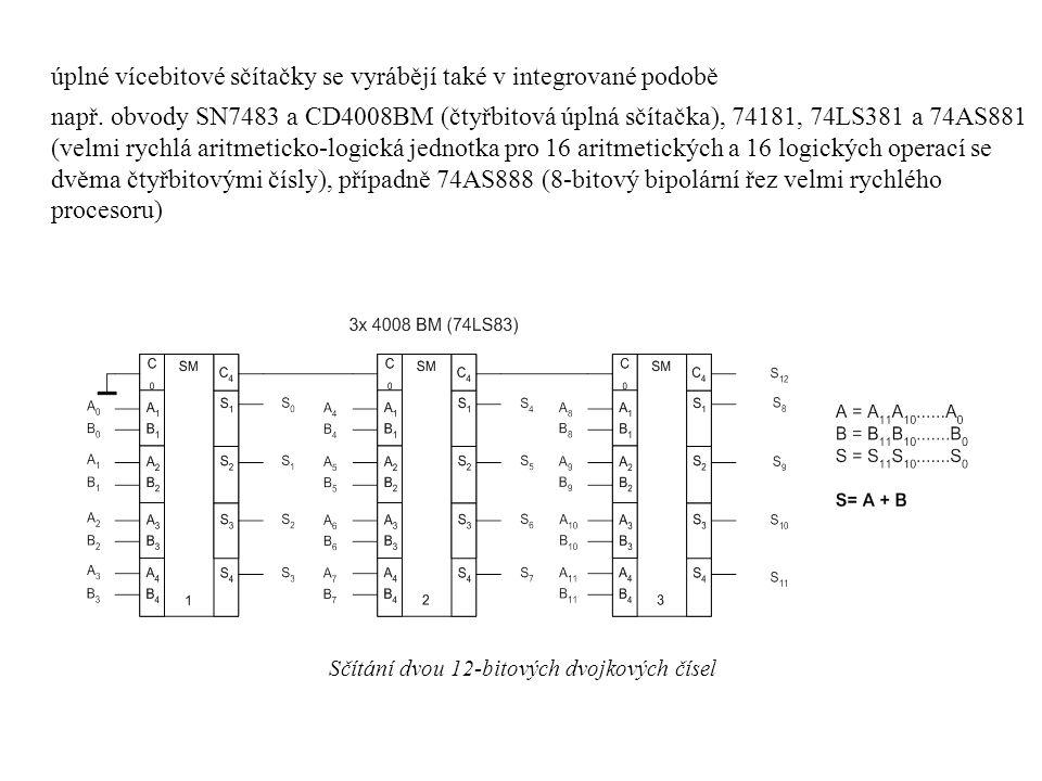 úplné vícebitové sčítačky se vyrábějí také v integrované podobě např.