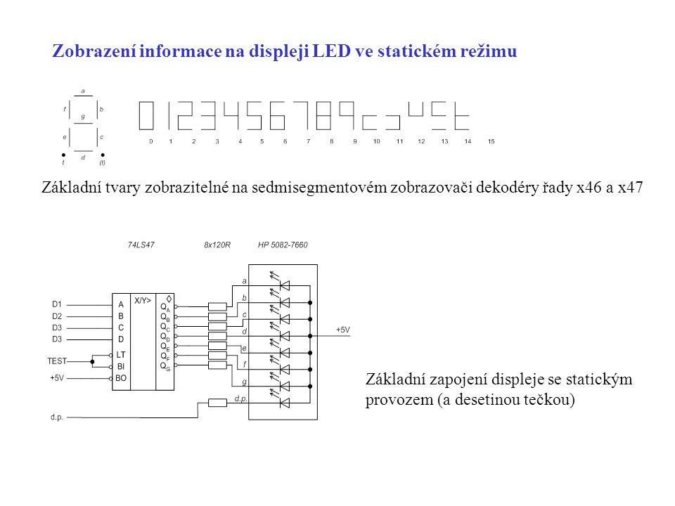 Zobrazení informace na displeji LED ve statickém režimu Základní tvary zobrazitelné na sedmisegmentovém zobrazovači dekodéry řady x46 a x47 Základní zapojení displeje se statickým provozem (a desetinou tečkou)