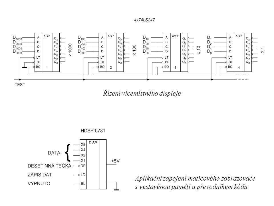 Řízení vícemístného displeje Aplikační zapojení maticového zobrazovače s vestavěnou pamětí a převodníkem kódu
