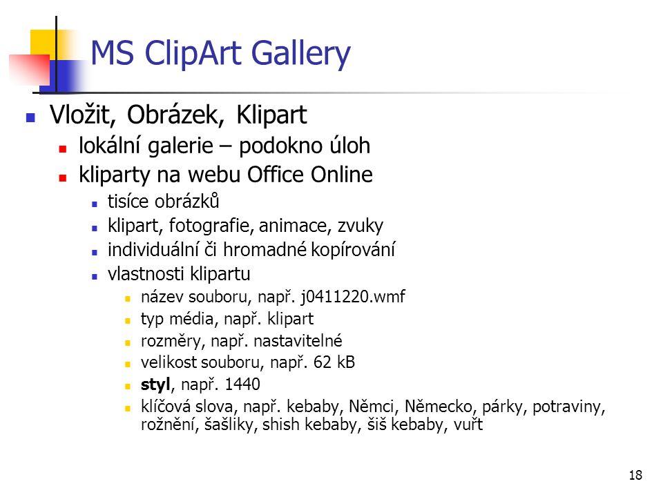 18 MS ClipArt Gallery Vložit, Obrázek, Klipart lokální galerie – podokno úloh kliparty na webu Office Online tisíce obrázků klipart, fotografie, anima