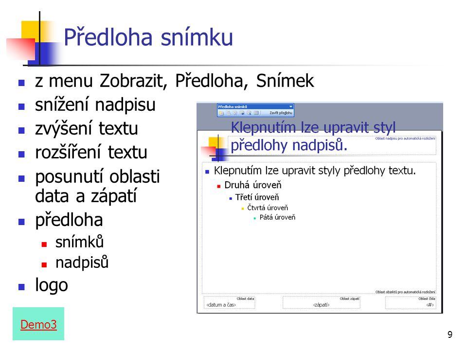9 Předloha snímku z menu Zobrazit, Předloha, Snímek snížení nadpisu zvýšení textu rozšíření textu posunutí oblasti data a zápatí předloha snímků nadpi