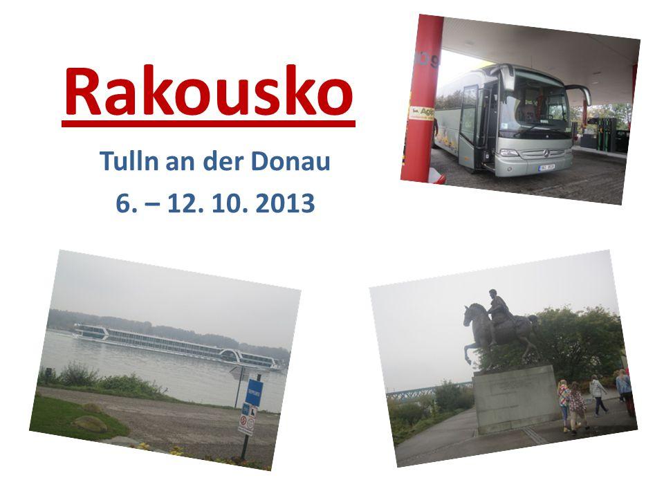 Rakousko Tulln an der Donau 6. – 12. 10. 2013