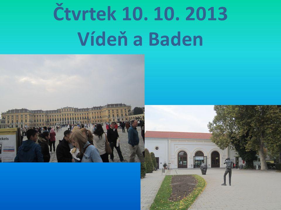 Čtvrtek 10. 10. 2013 Vídeň a Baden