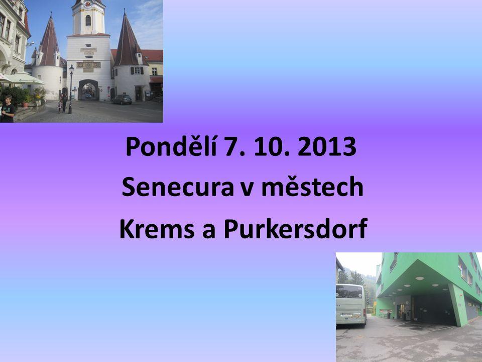 Pondělí 7. 10. 2013 Senecura v městech Krems a Purkersdorf