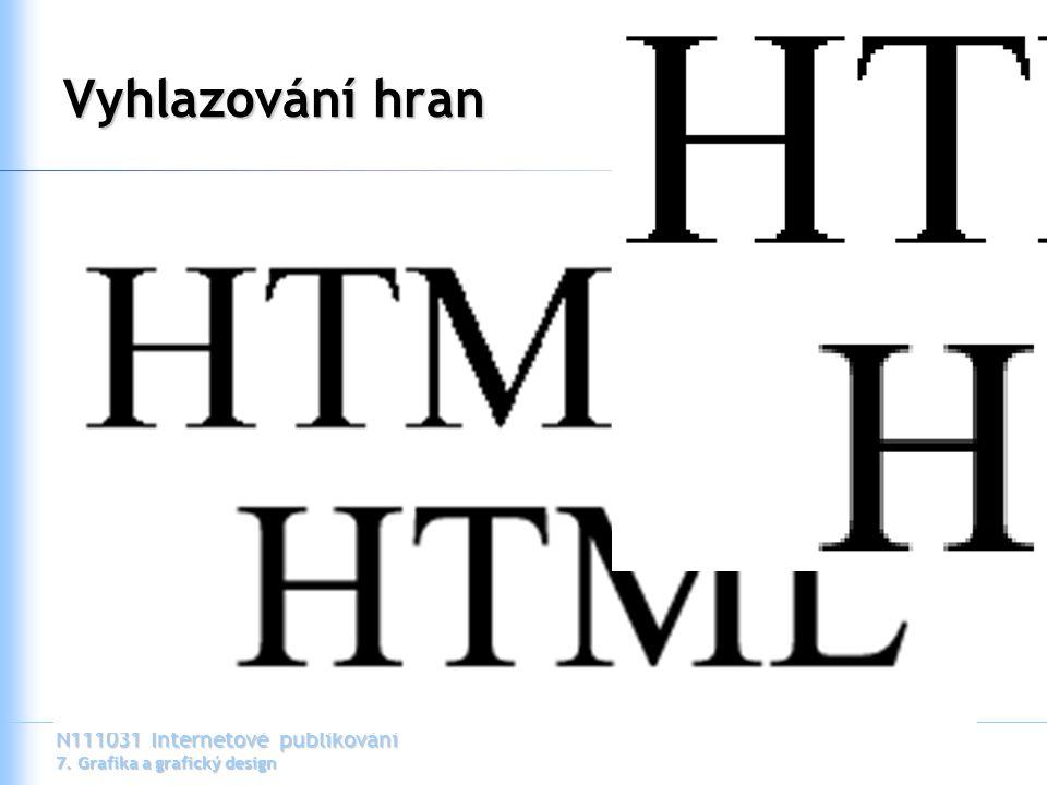 N111031 Internetové publikování 7. Grafika a grafický design Vyhlazování hran