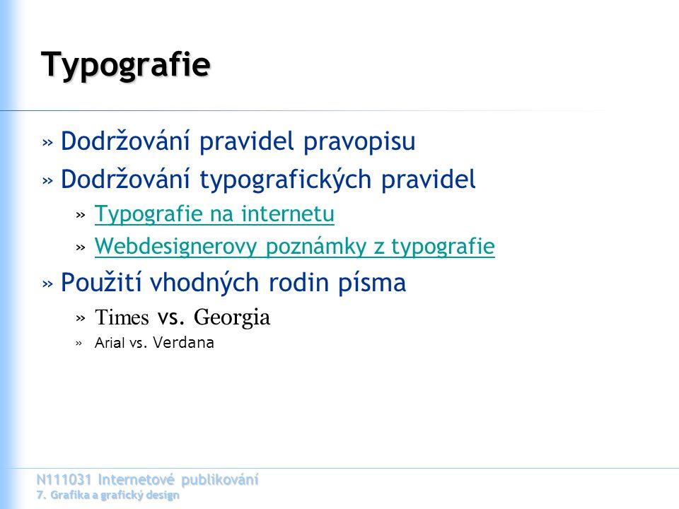 N111031 Internetové publikování 7. Grafika a grafický design Typografie »Dodržování pravidel pravopisu »Dodržování typografických pravidel »Typografie