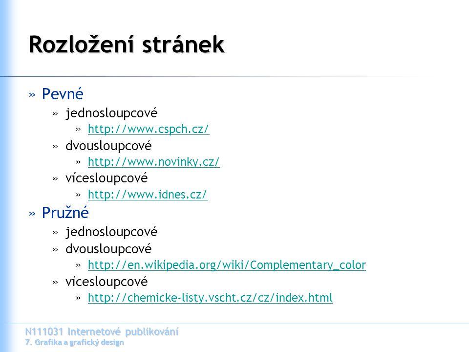 N111031 Internetové publikování 7. Grafika a grafický design Rozložení stránek »Pevné »jednosloupcové »http://www.cspch.cz/http://www.cspch.cz/ »dvous