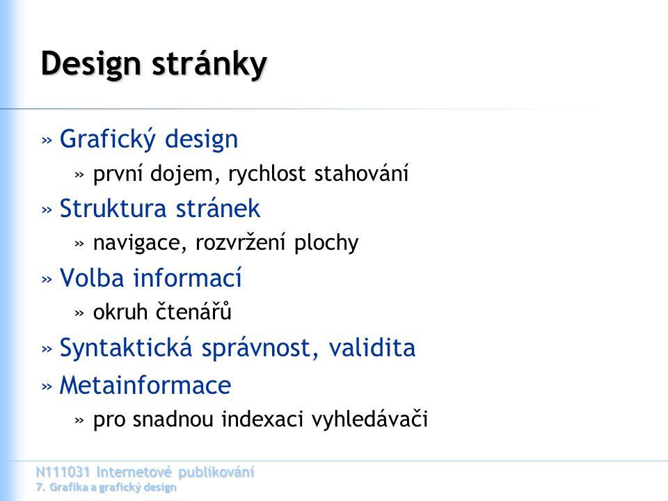 N111031 Internetové publikování 7. Grafika a grafický design Design stránky »Grafický design »první dojem, rychlost stahování »Struktura stránek »navi