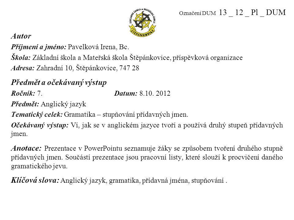Označení DUM 13 _ 12 _ Pl _ DUM Autor Příjmení a jméno: Pavelková Irena, Bc.