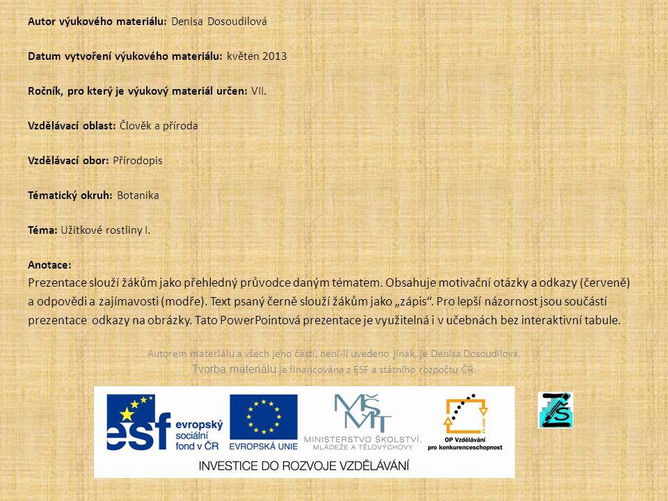 Autor výukového materiálu: Denisa Dosoudilová Datum vytvoření výukového materiálu: květen 2013 Ročník, pro který je výukový materiál určen: VII. Vzděl
