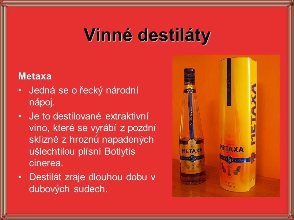 Vinné destiláty Metaxa Jedná se o řecký národní nápoj. Je to destilované extraktivní víno, které se vyrábí z pozdní sklizně z hroznů napadených ušlech