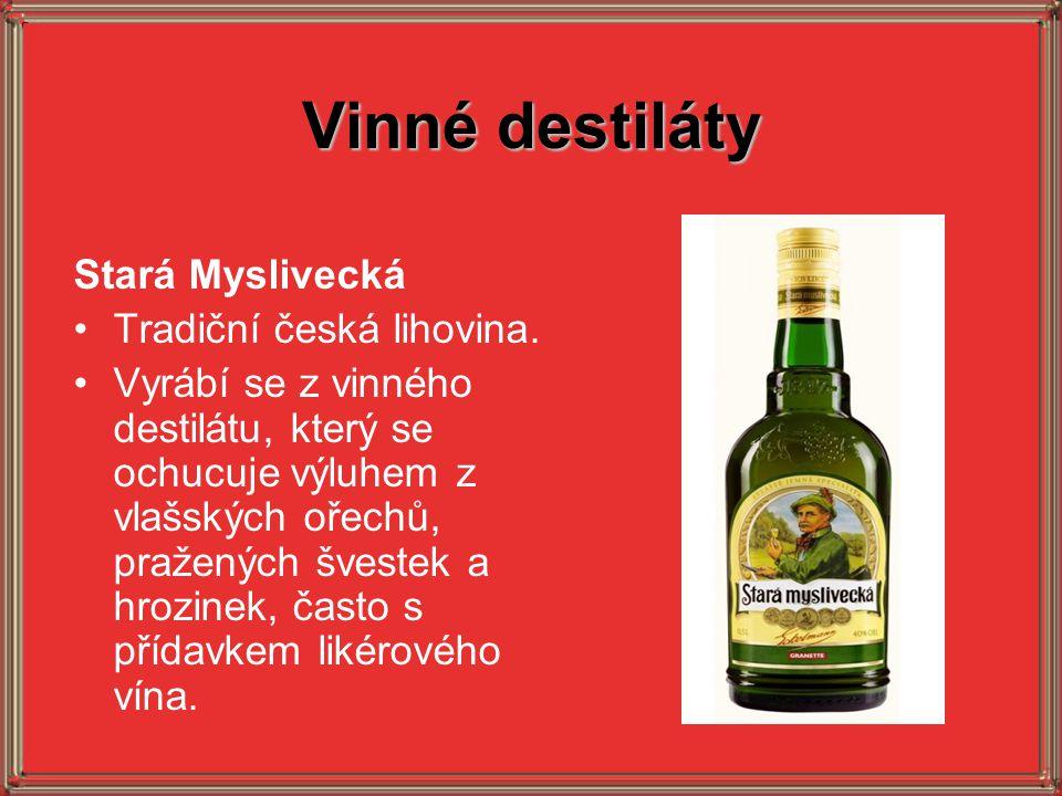 Vinné destiláty Stará Myslivecká Tradiční česká lihovina. Vyrábí se z vinného destilátu, který se ochucuje výluhem z vlašských ořechů, pražených švest