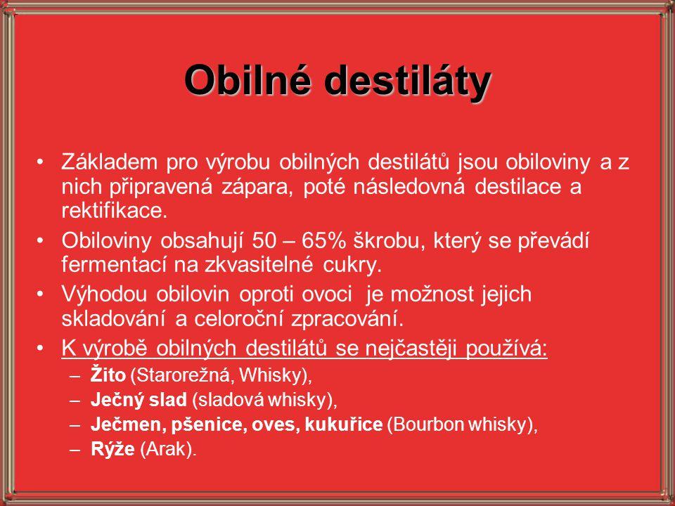 Obilné destiláty Základem pro výrobu obilných destilátů jsou obiloviny a z nich připravená zápara, poté následovná destilace a rektifikace. Obiloviny