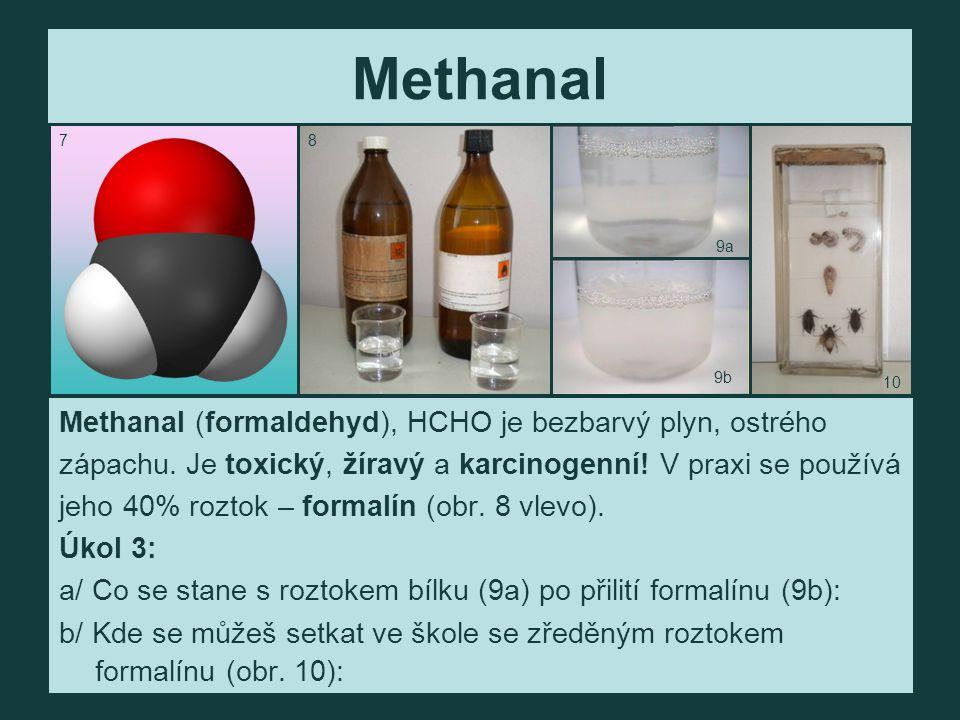 Methanal Methanal (formaldehyd), HCHO je bezbarvý plyn, ostrého zápachu.