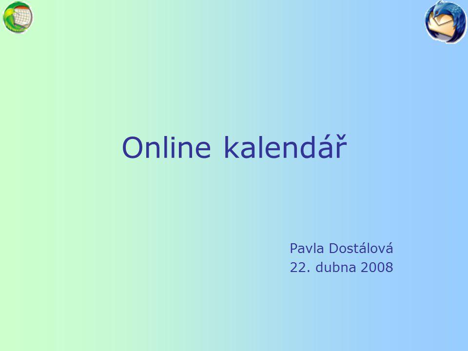 Online kalendář Pavla Dostálová 22. dubna 2008