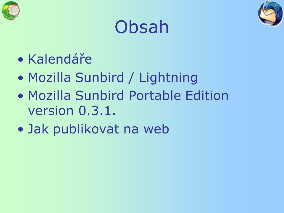 Kalendáře Mozilla Sunbird / Lightning Kalendář v Microsoft Office Outlook Google Calendar Capsa cPortal O2 sdílený kalendář – ve službě O2 Business Mail atd.