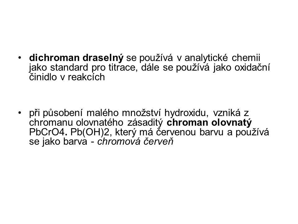 dichroman draselný se používá v analytické chemii jako standard pro titrace, dále se používá jako oxidační činidlo v reakcích při působení malého množ