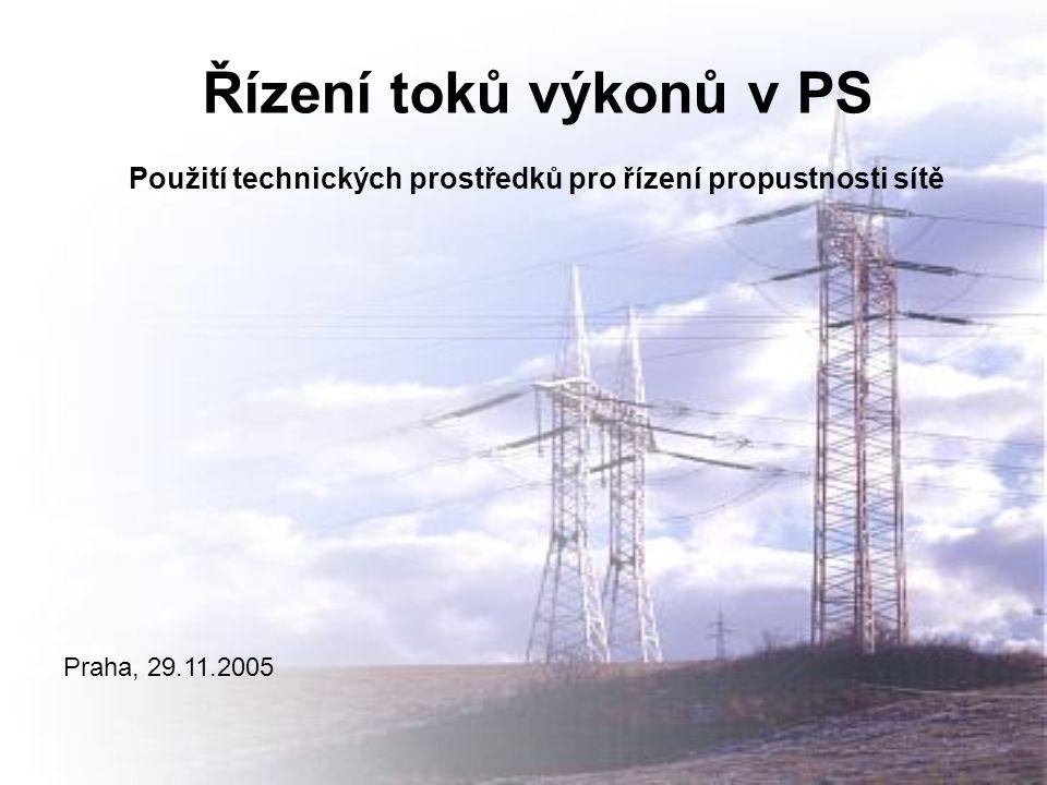 Řízení toků výkonů v PS Použití technických prostředků pro řízení propustnosti sítě Praha, 29.11.2005