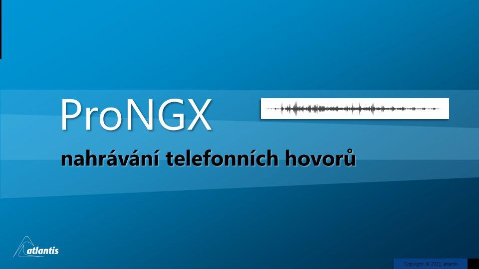 Copyright © 2011, atlantisProNGX nahrávání telefonních hovorů