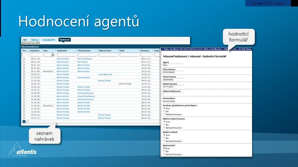 Copyright © 2011, atlantis Hodnocení agentů seznam nahrávek hodnotící formulář